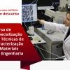 Curso de especialização em Técnicas de Caracterização de Materiais em Engenharia