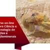 Curso on-line sobre Ciência e Tecnologia de Argilas e Argilominerais.